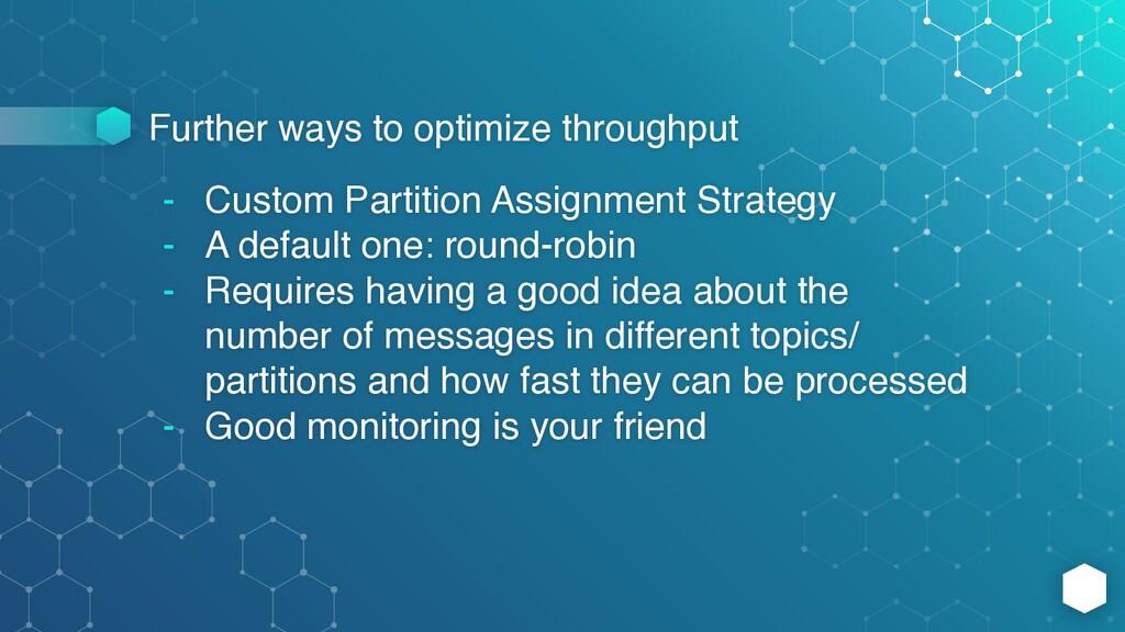 Further ways to optimize throughput - Custom Pa...