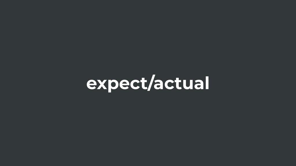 expect/actual