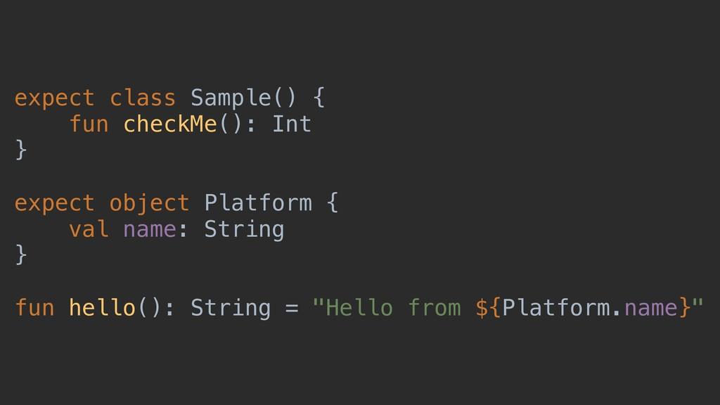 expect class Sample() { fun checkMe(): Int } ex...
