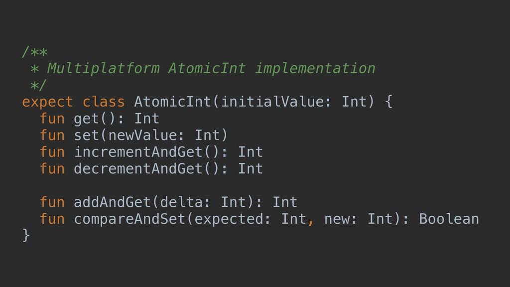 /** * Multiplatform AtomicInt implementation */...