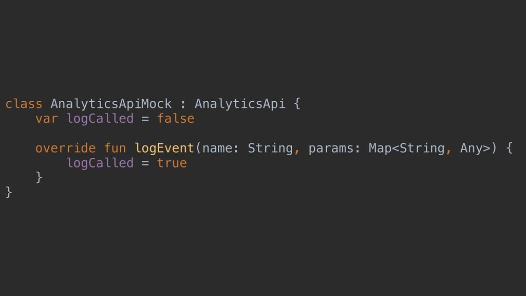 class AnalyticsApiMock : AnalyticsApi { var log...