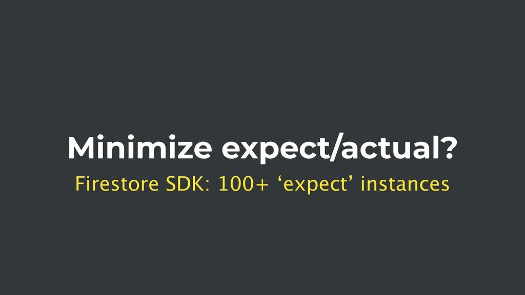 Minimize expect/actual? Firestore SDK: 100+ 'ex...