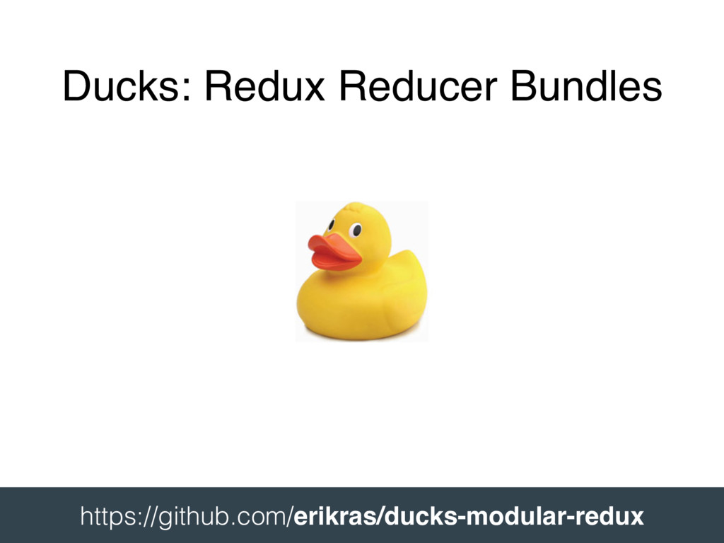 Ducks: Redux Reducer Bundles 