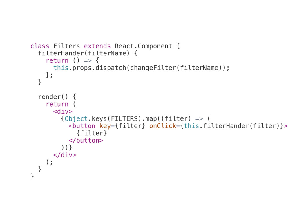 class Filters extends React.Component { filterH...