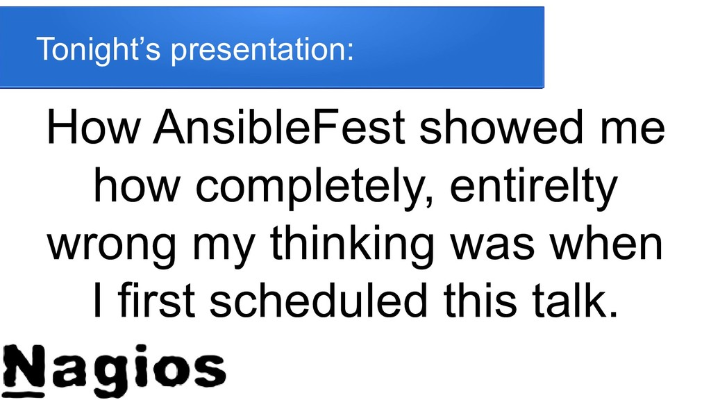 Tonight's presentation: How AnsibleFest showed ...