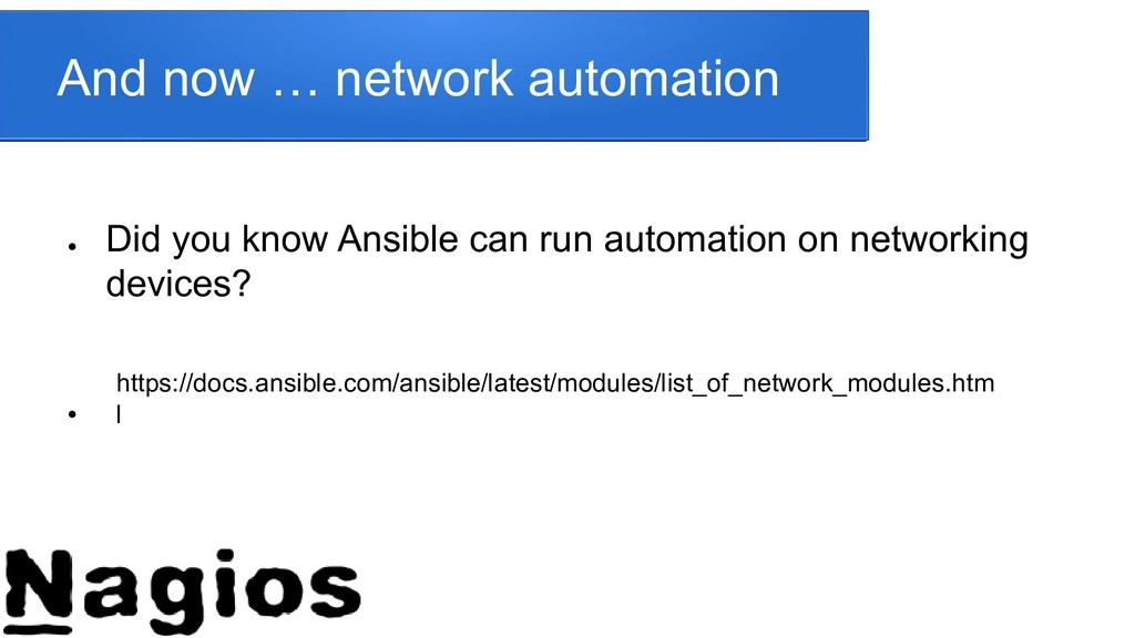 And now … network automation ● Did you know Ans...