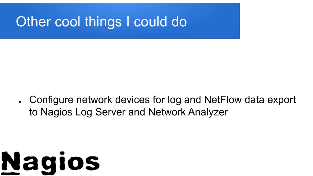 Other cool things I could do ● Configure networ...