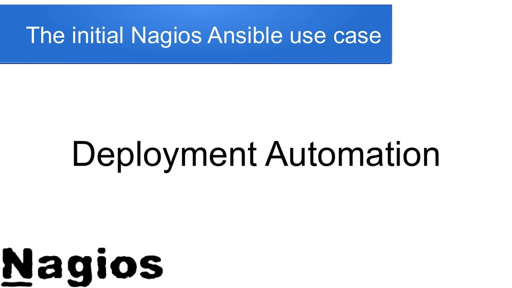 The initial Nagios Ansible use case Deployment ...