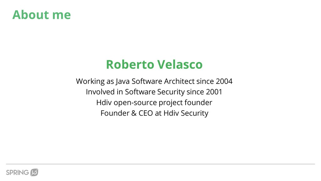 About me Roberto Velasco Working as Java Softwa...