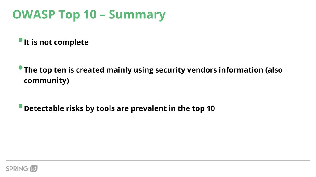 OWASP Top 10 – Summary •It is not complete •The...