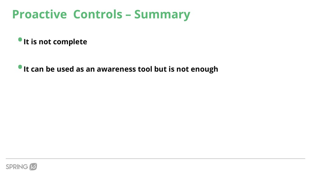 Proactive Controls – Summary •It is not complet...