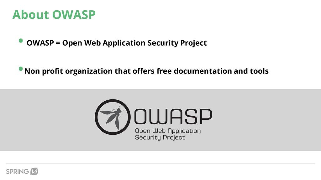 About OWASP • OWASP = Open Web Application Secu...