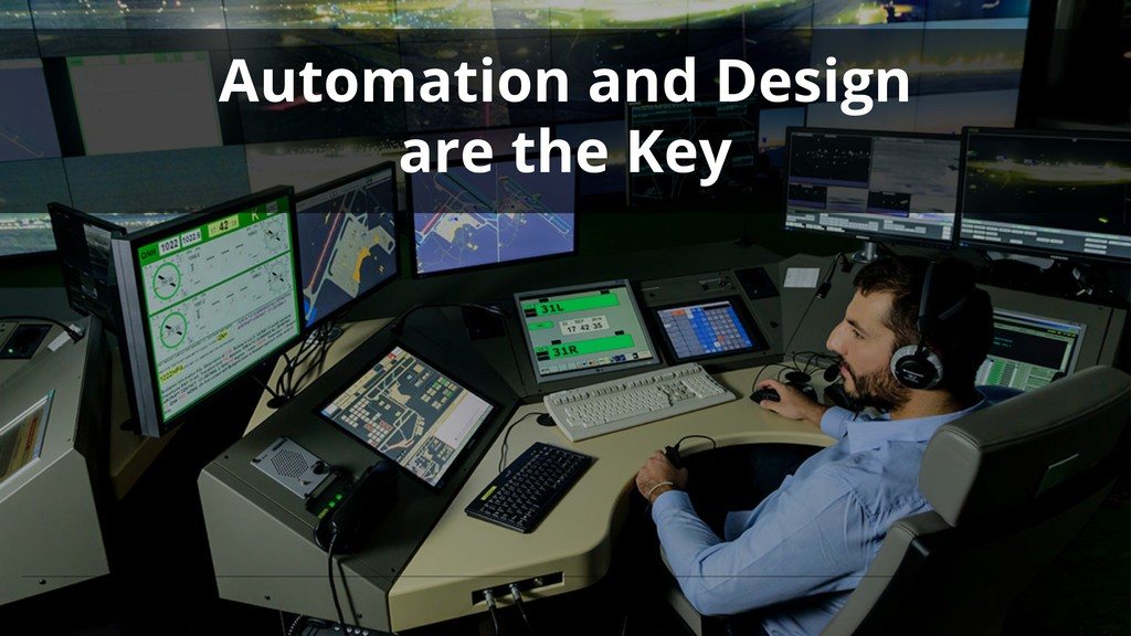 Automation and Design are the Key