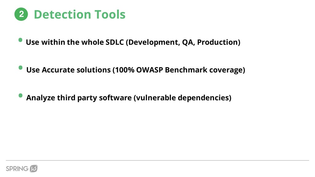 Detection Tools • Use within the whole SDLC (De...