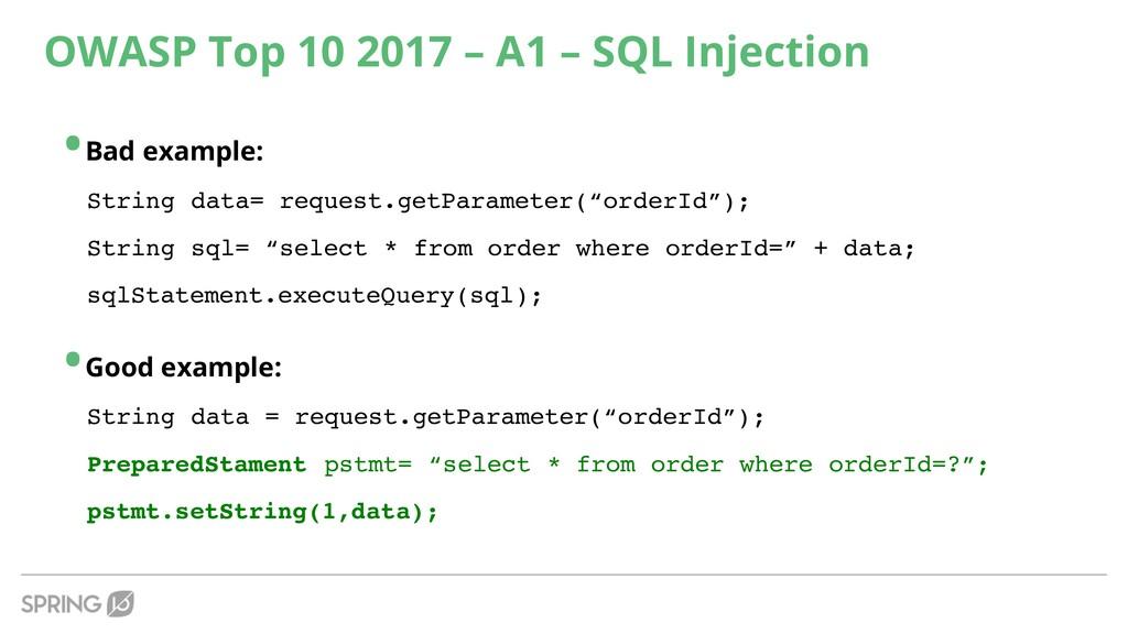 OWASP Top 10 2017 – A1 – SQL Injection •Bad exa...