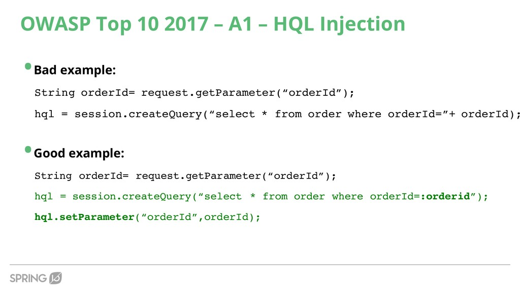 •Bad example: String orderId= request.getParame...
