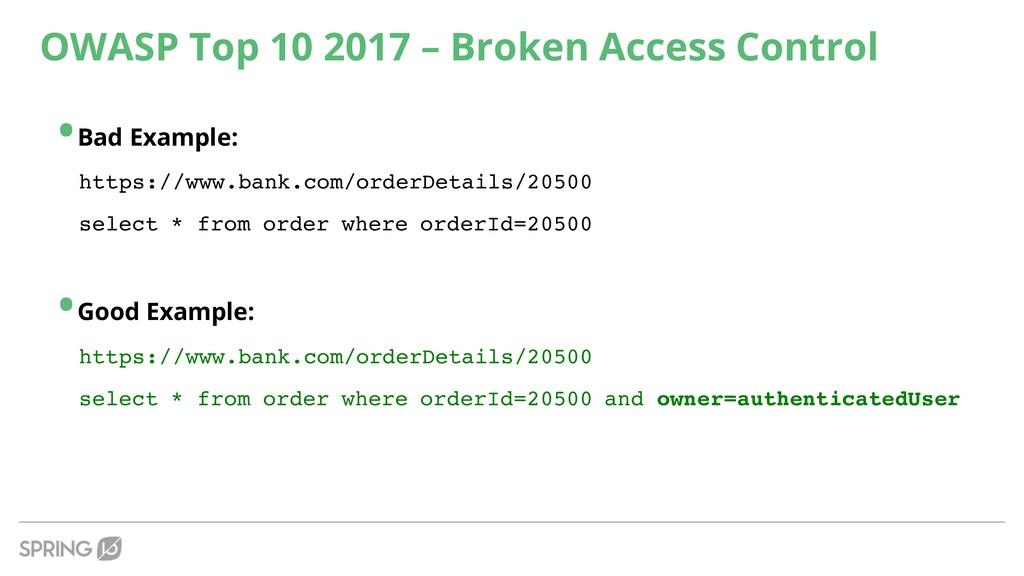 OWASP Top 10 2017 – Broken Access Control •Bad ...