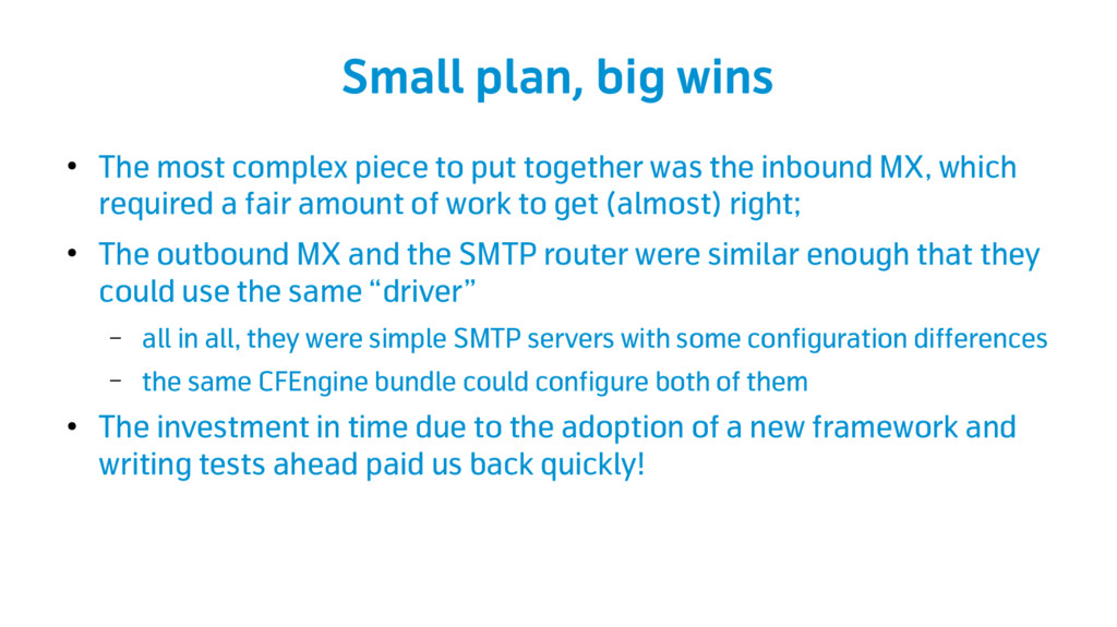 Small plan, big wins ● The most complex piece t...