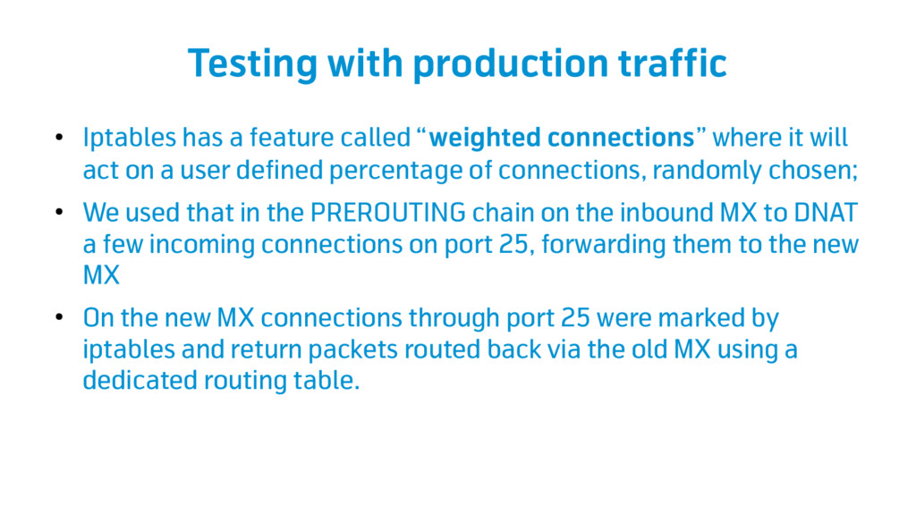 Testing with production traffic ● Iptables has ...