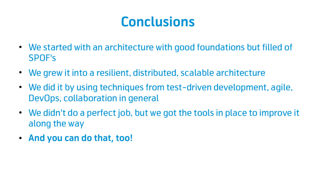 Conclusions ● We started with an architecture w...