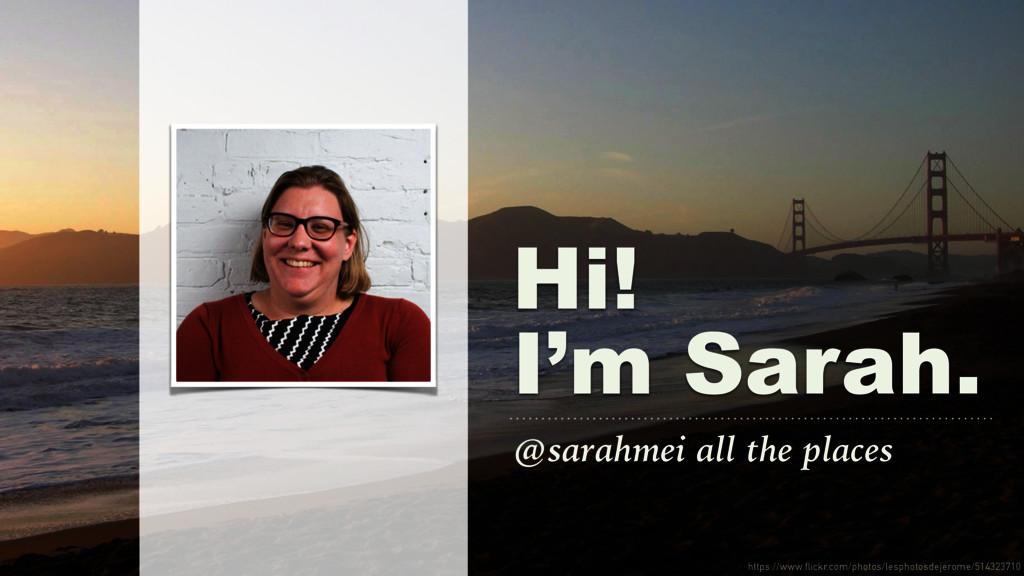 Hi! I'm Sarah. https://www.flickr.com/photos/le...