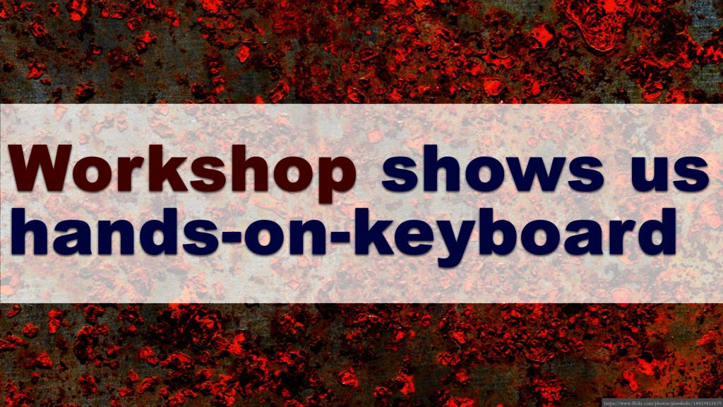 Workshop shows us hands-on-keyboard https://www...