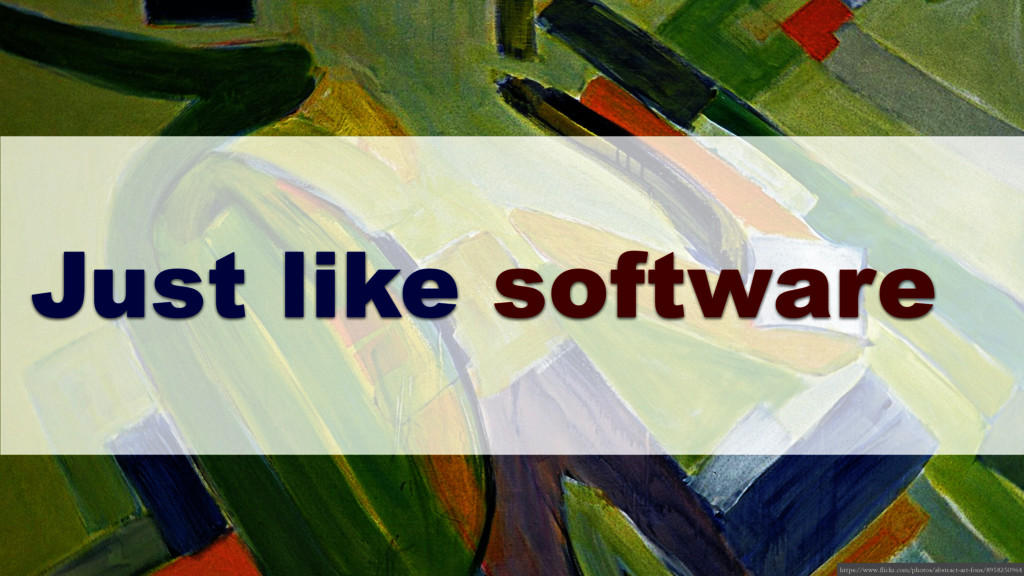 Just like software https://www.flickr.com/photo...