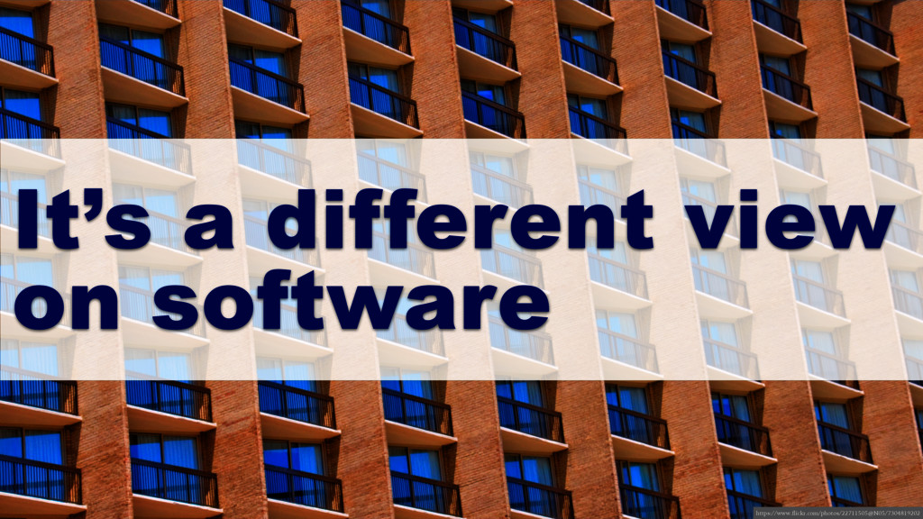 It's a different view on software https://www.f...