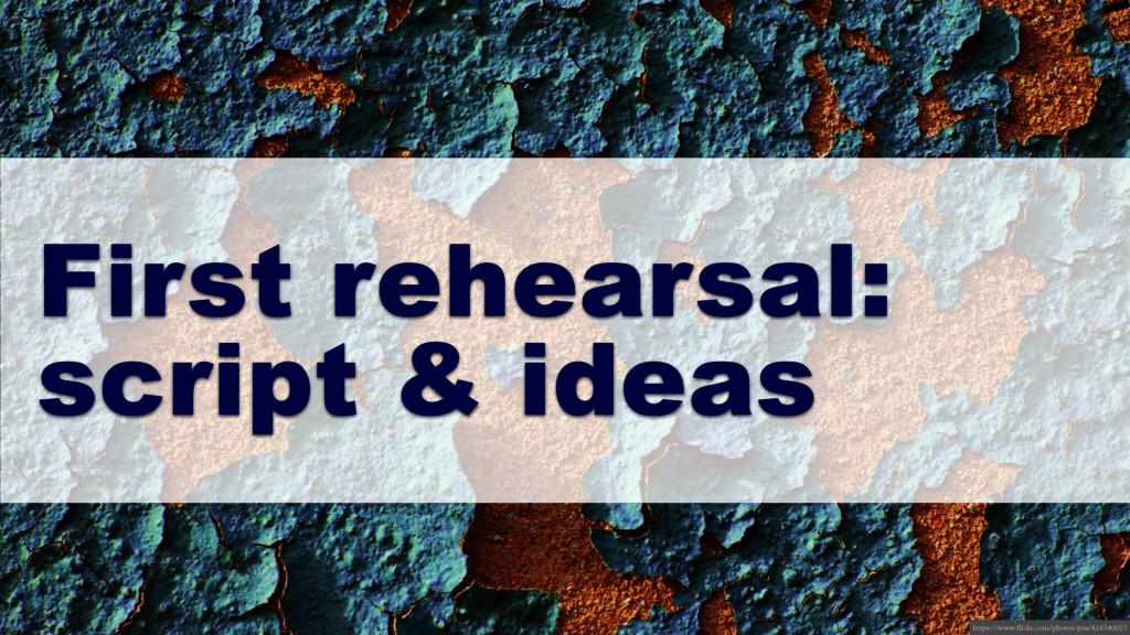 First rehearsal: script & ideas https://www.fli...