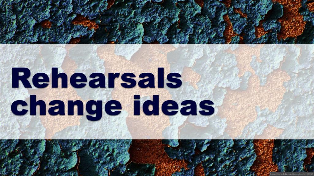Rehearsals change ideas https://www.flickr.com/...