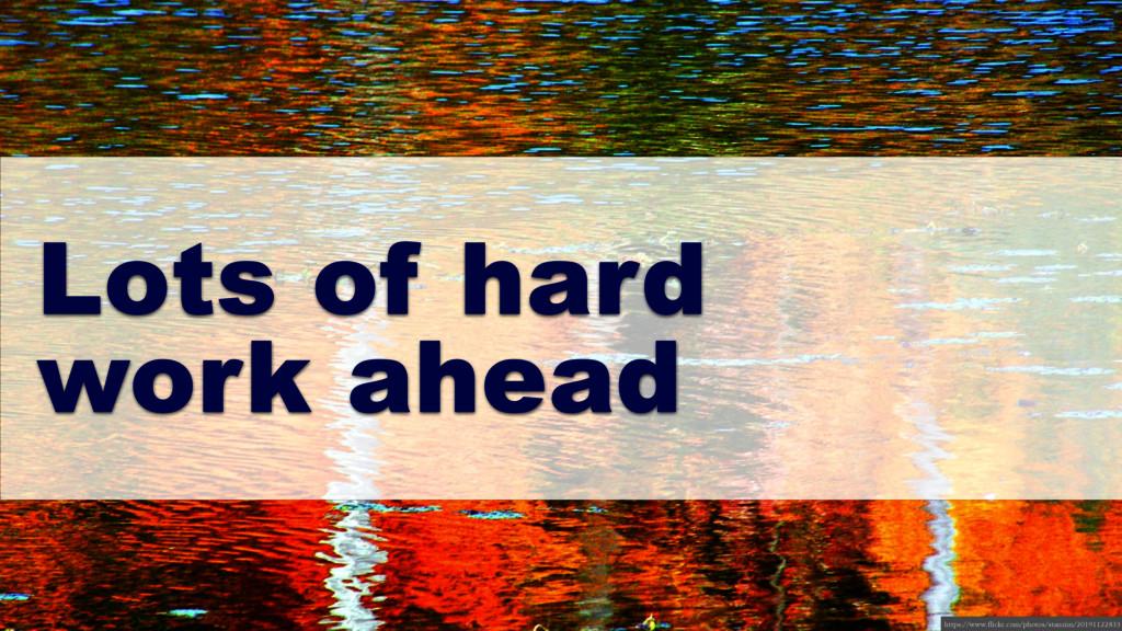 Lots of hard work ahead https://www.flickr.com/...