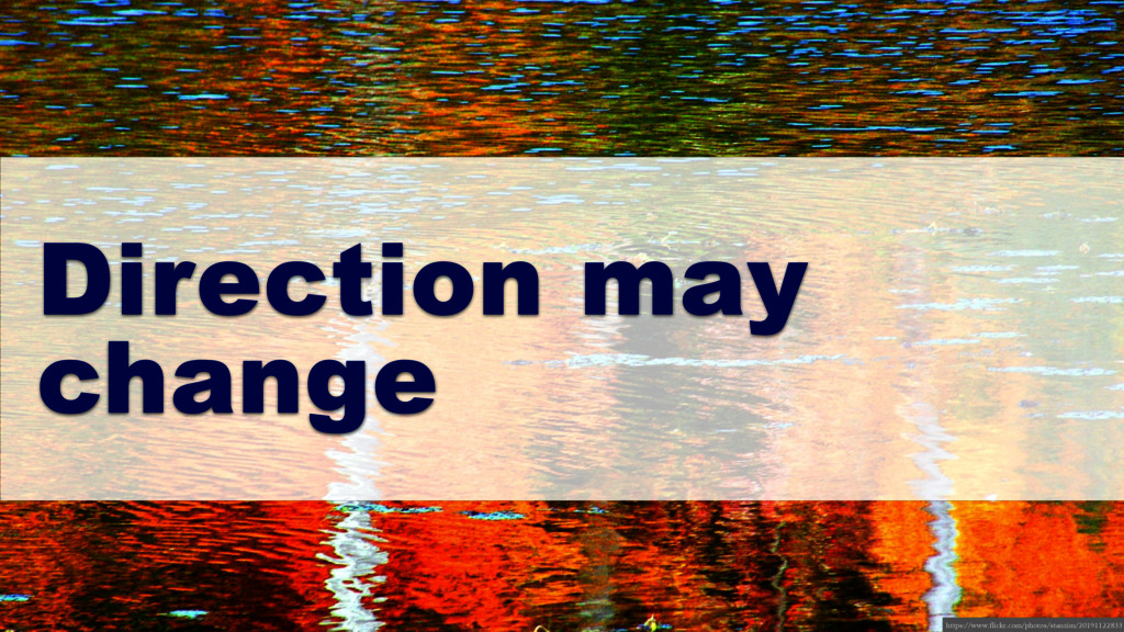 Direction may change https://www.flickr.com/pho...