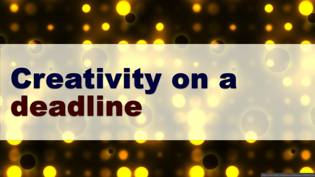 Creativity on a deadline https://www.flickr.com...
