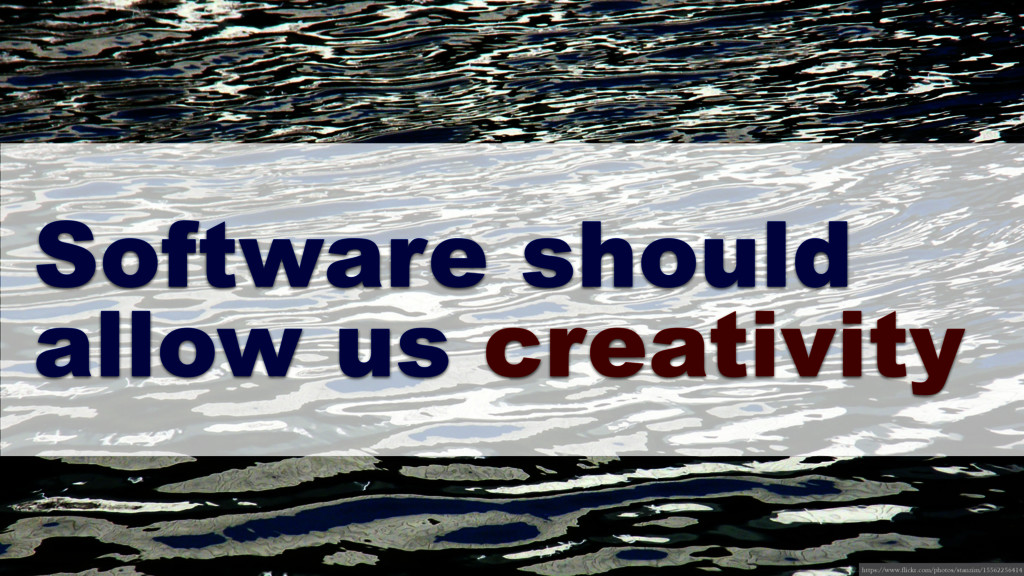 Software should allow us creativity https://www...