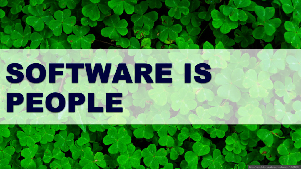 SOFTWARE IS PEOPLE https://www.flickr.com/photo...