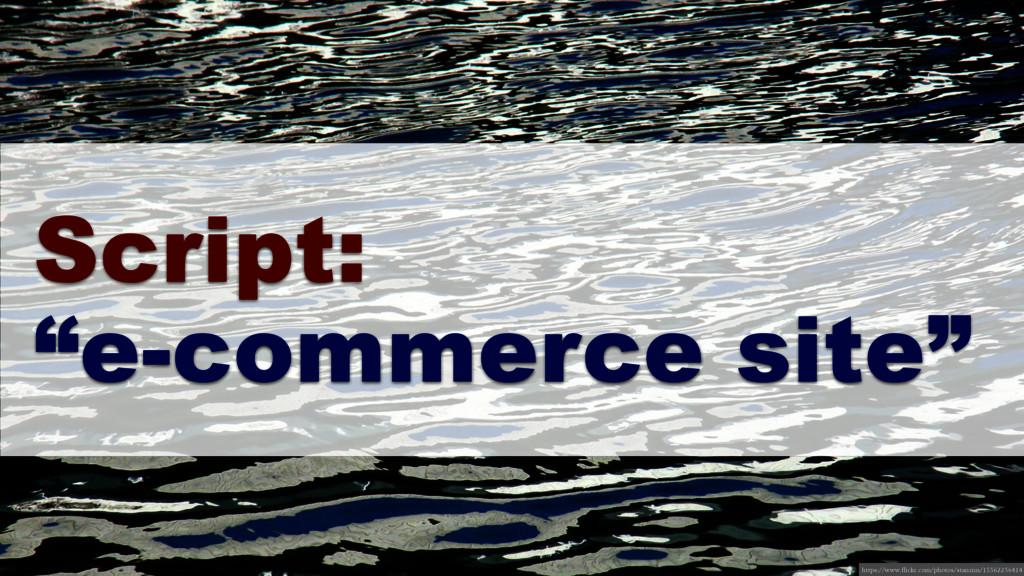 "Script: ""e-commerce site"" https://www.flickr.co..."