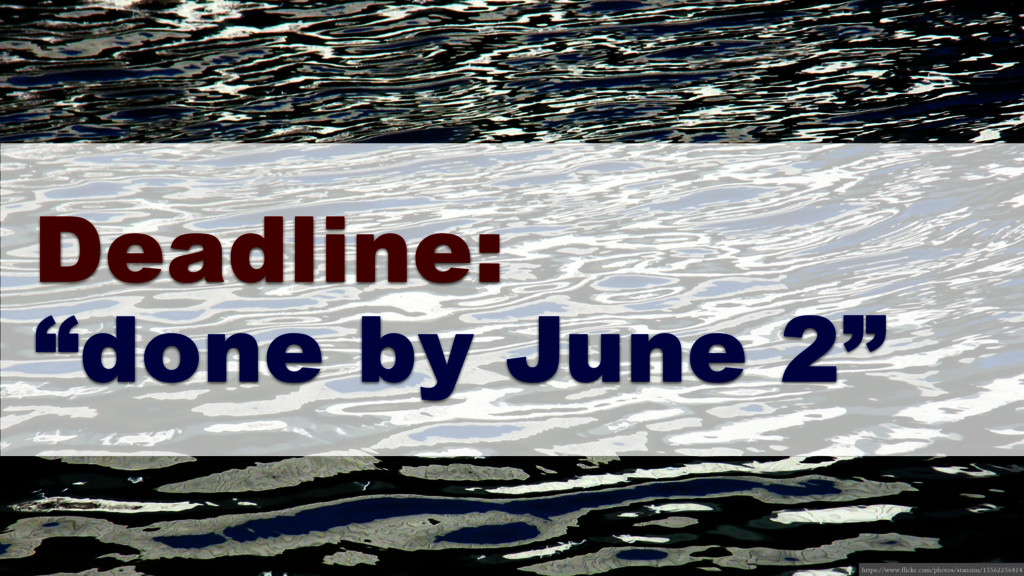"""Deadline: """"done by June 2"""" https://www.flickr.c..."""