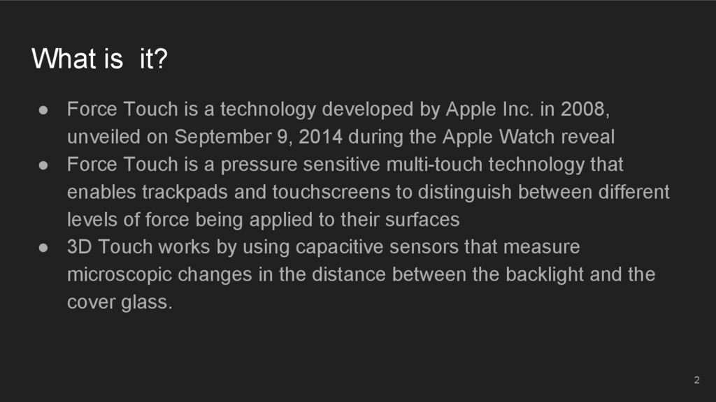 What is it? ● Force Touch is a technology devel...