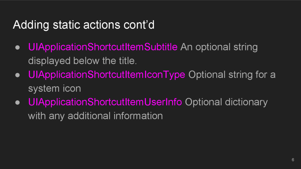 Adding static actions cont'd ● UIApplicationSho...