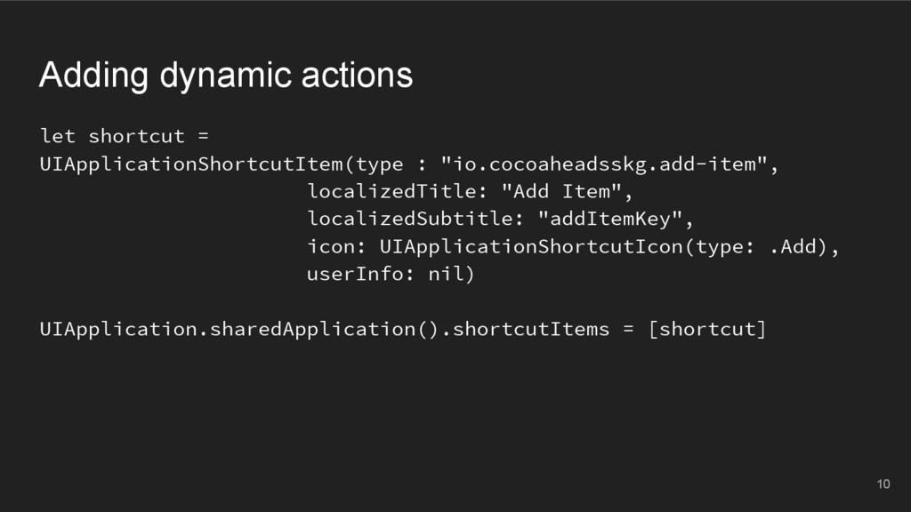 Adding dynamic actions let shortcut = UIApplica...