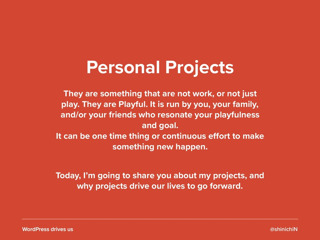 Personal Projects WordPress drives us They are ...