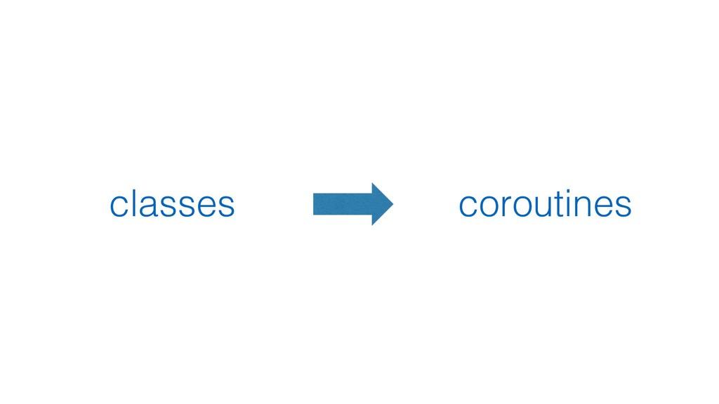 classes coroutines
