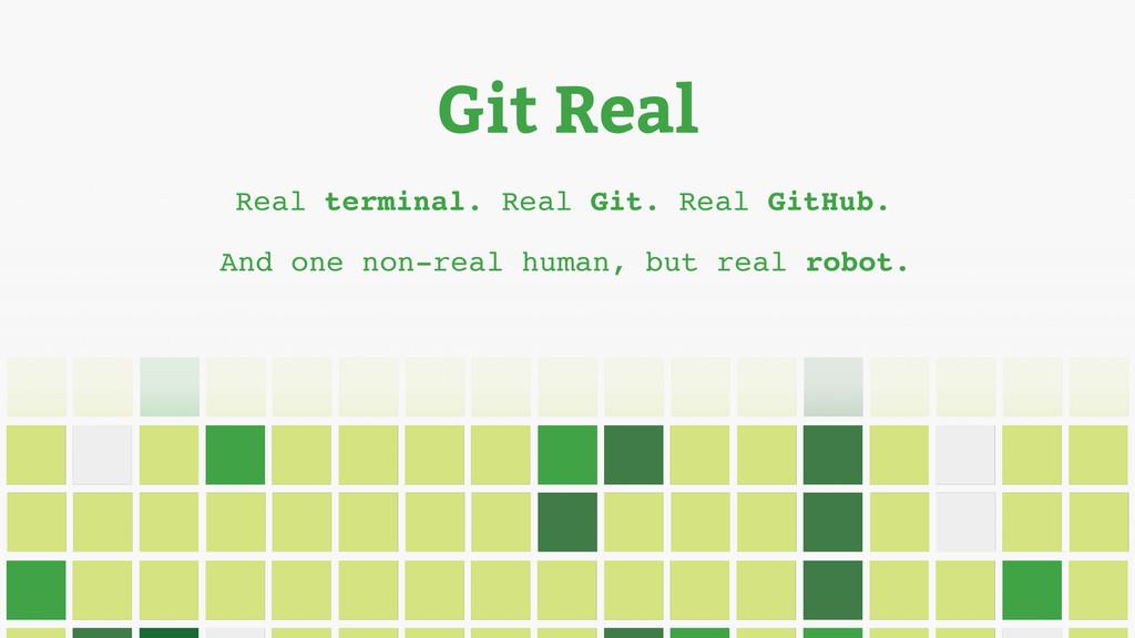 Git Real Real terminal. Real Git. Real GitHub. ...
