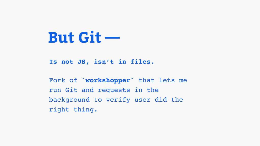 But Git — Fork of `workshopper` that lets me ru...