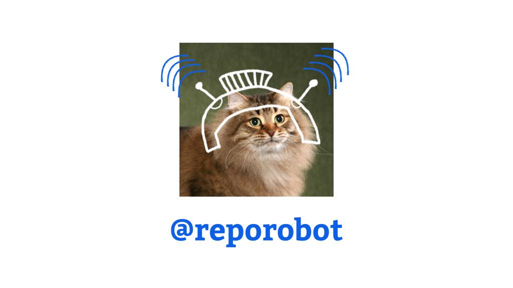 @reporobot