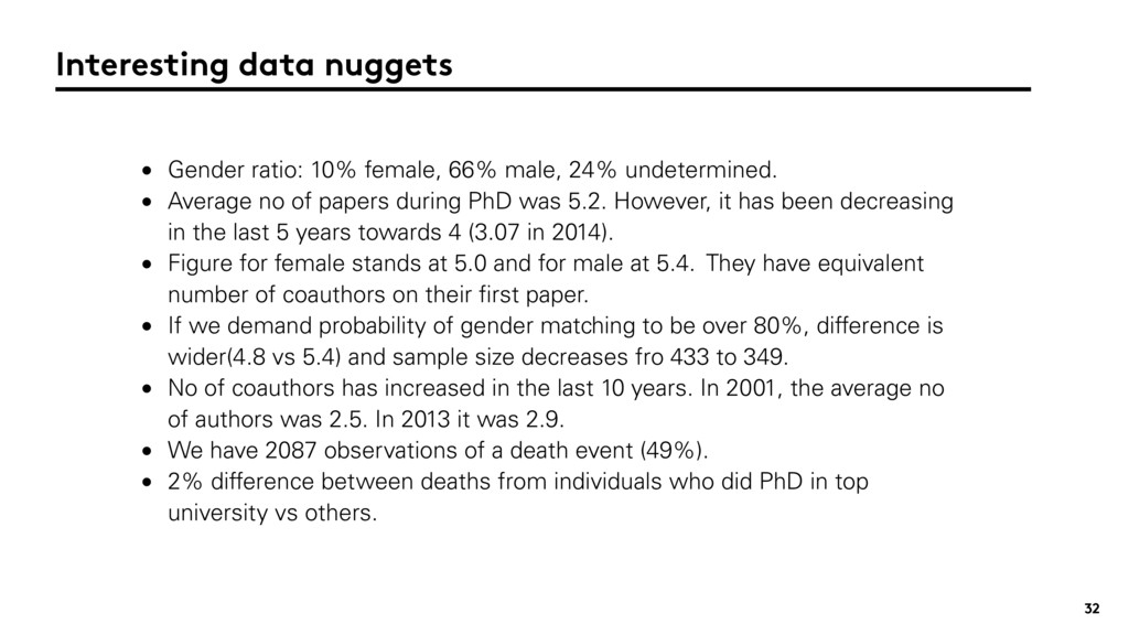 32 Interesting data nuggets • Gender ratio: 10%...