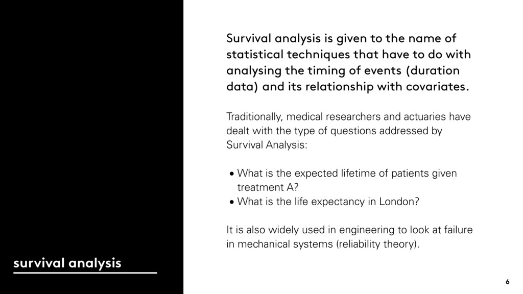 Survival analysis is given to the name of stati...