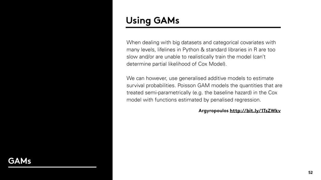 52 GAMs Using GAMs When dealing with big datase...