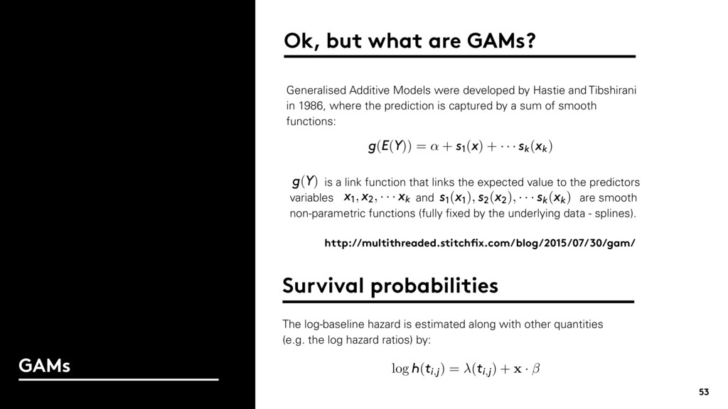 53 GAMs Ok, but what are GAMs? Generalised Addi...
