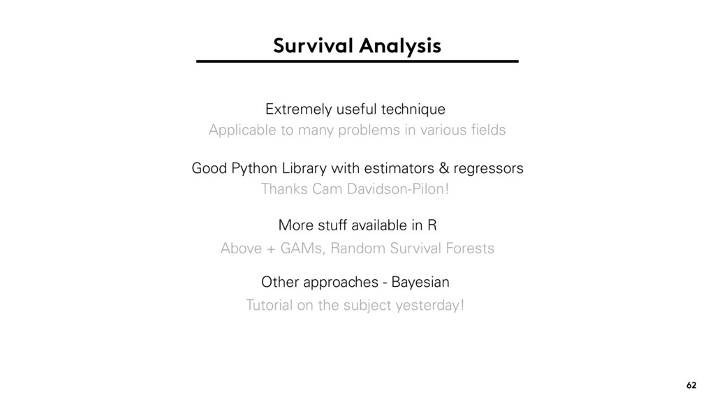 Survival Analysis Extremely useful technique Ap...